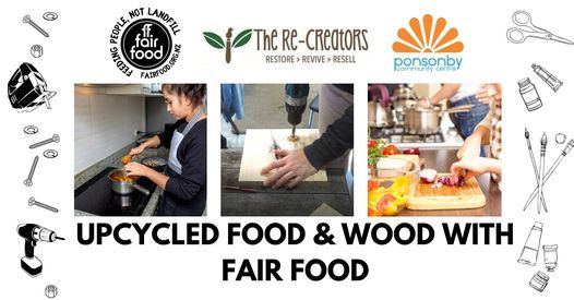 Upcycled Food & Wood with Fair Food
