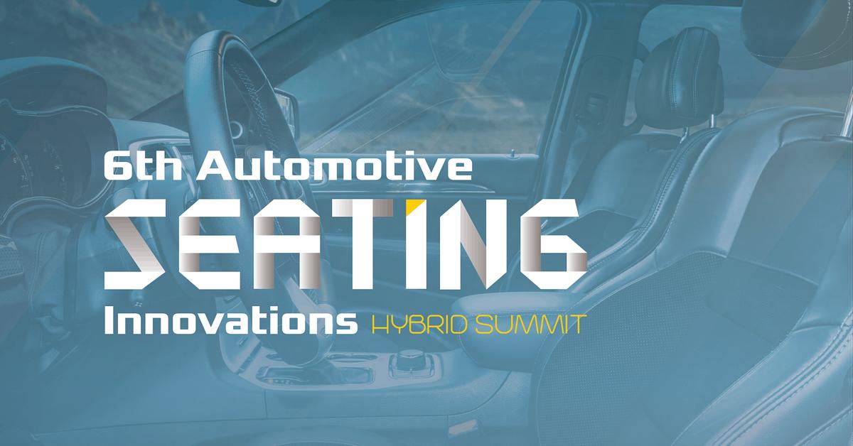 6th Automotive Seating Innovations Hybrid Summit