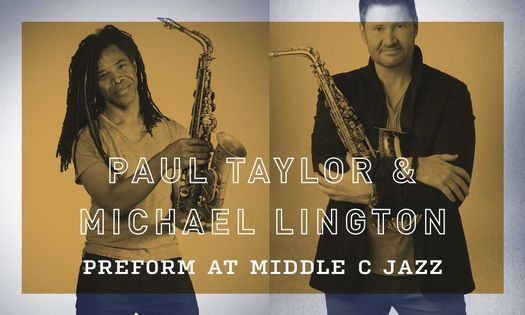 Paul Taylor and Michael Lington perform at Middle C Jazz