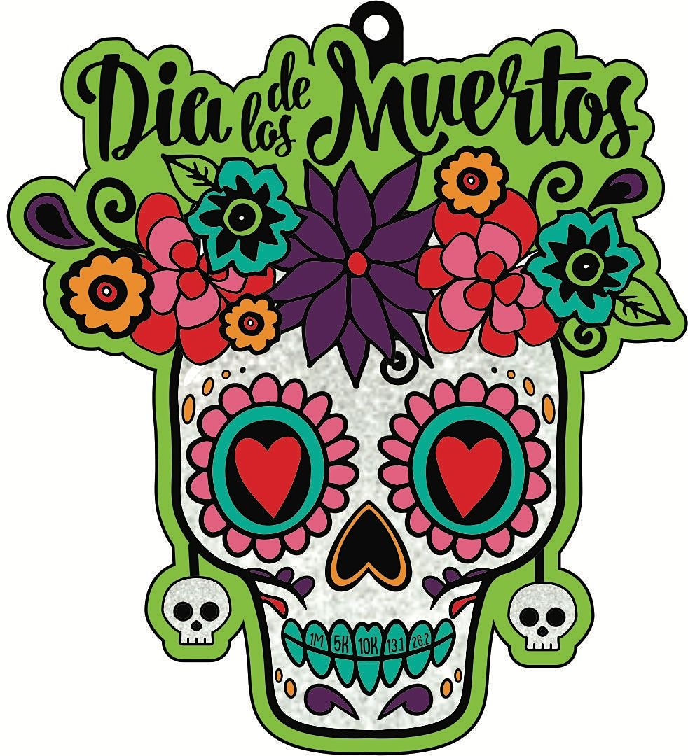 2021 Day of the Dead 1M 5K 10K 13.1 26.2-Participate from Home. Save $5