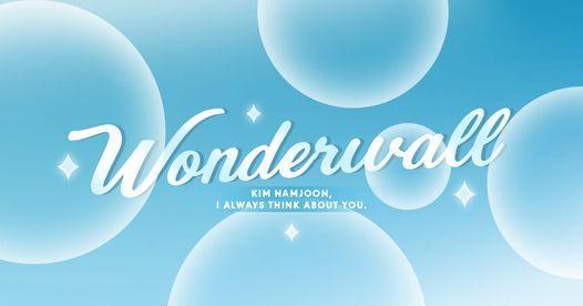 Wonderwall \u2022 For RM