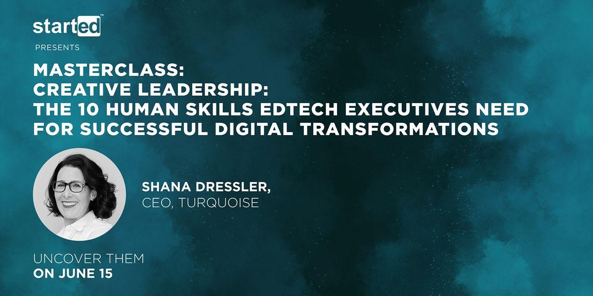 10 Human Skills EdTech Companies Need for Successful Digital Transformation