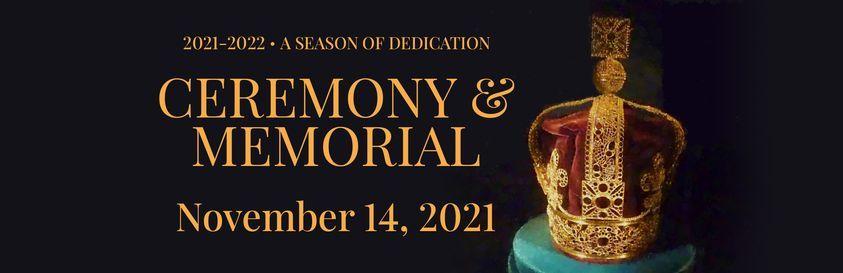 A Season of Dedication: CEREMONY & MEMORIAL