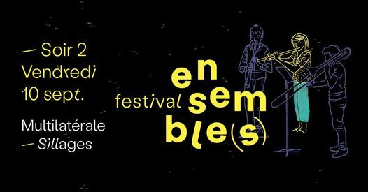 Festival Ensemble(s) 2021 \u2014 Soir 2