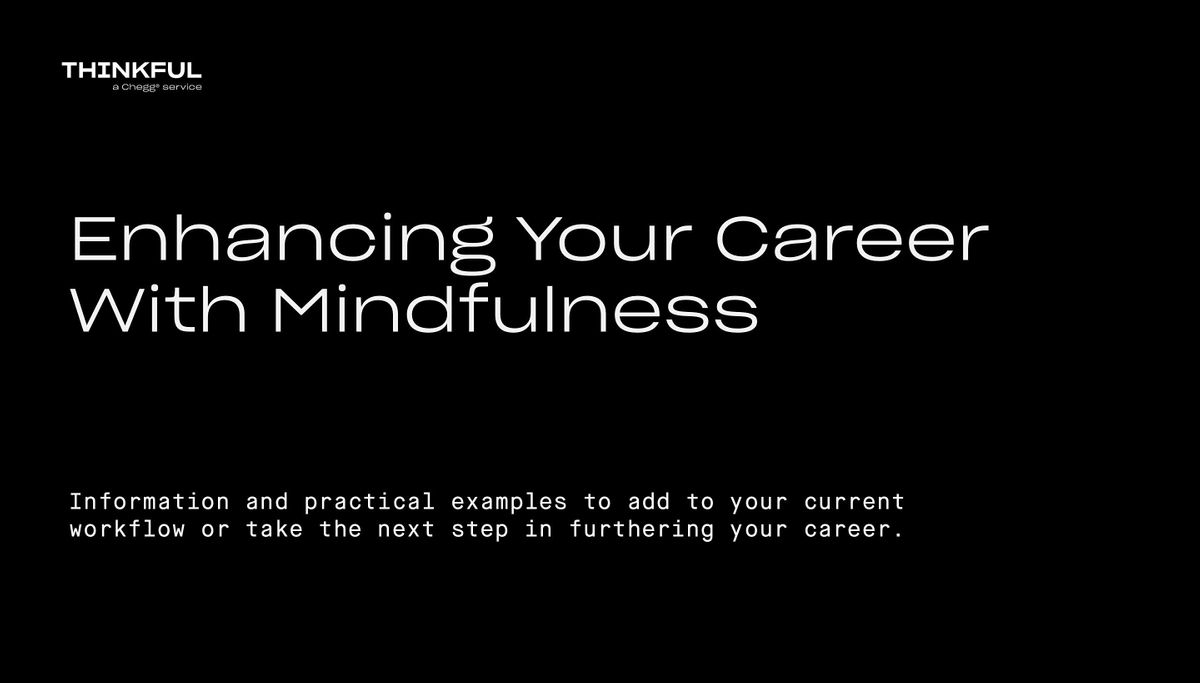Thinkful Webinar || Enhancing Your Career With Mindfulness