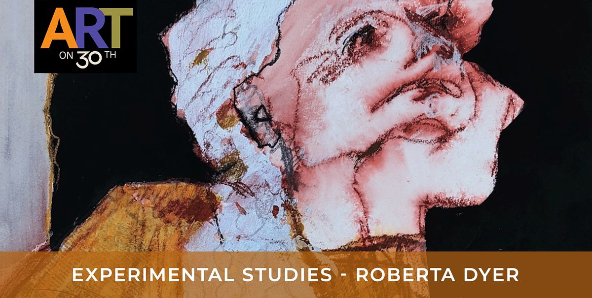 """WED AM - """"Expressive Figures"""" Experimental Studies with Roberta Dyer"""