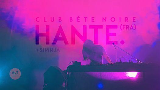 Club B\u00eate Noire: Hante. (FRA) + Sipirja \/ Lepakkomies, Helsinki