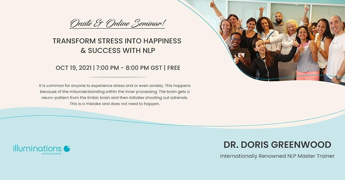 Onsite\/Online Seminar: Transform Stress Into Happiness & Success With Nlp