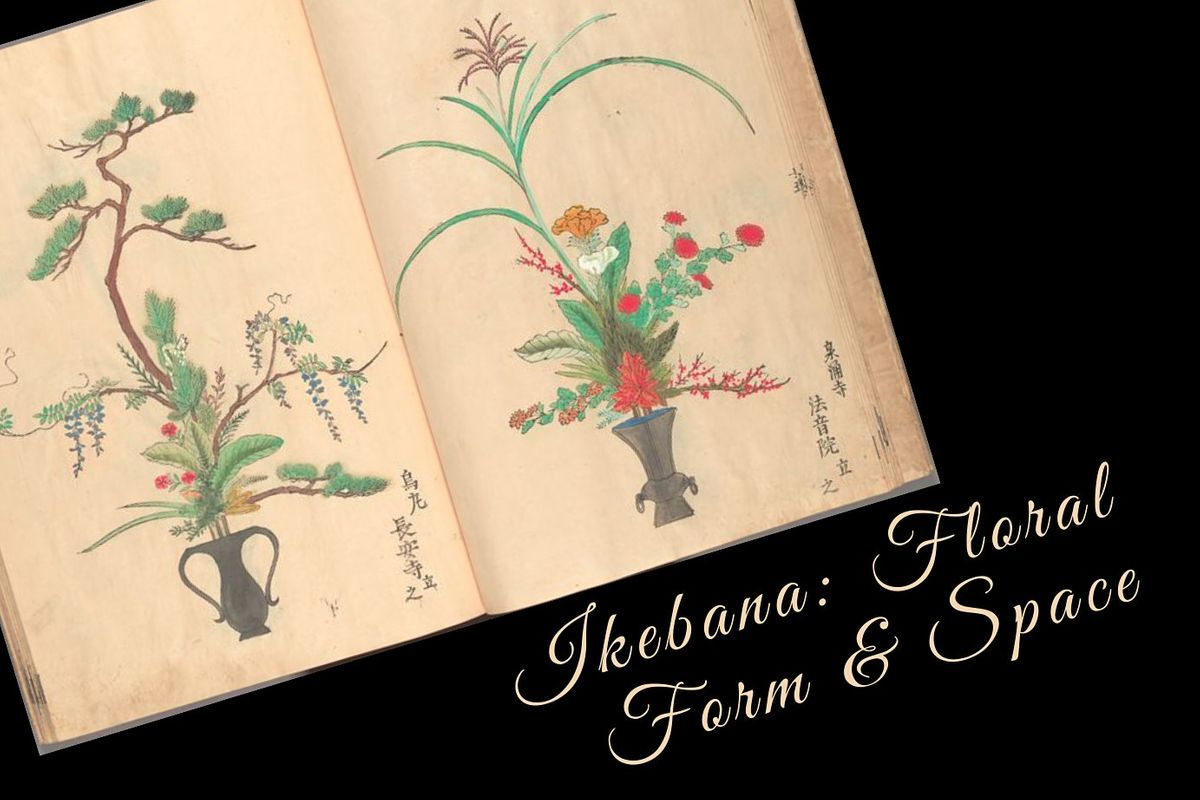 Ikebana: Creating Floral Form & Space