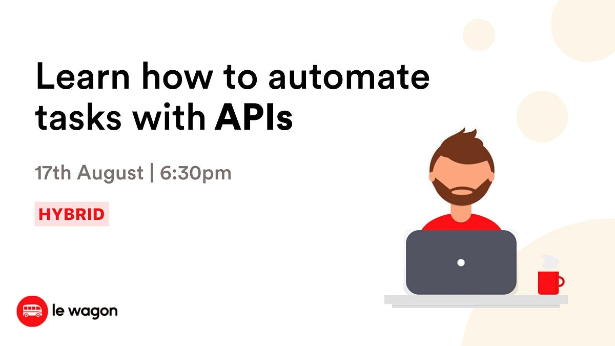[Workshop] Learn to automate tasks with APIs
