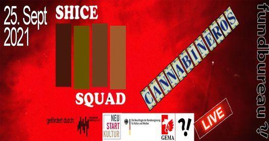 SHICE SQUAD \/\/ CANNABINEROS - LIVE (2G)