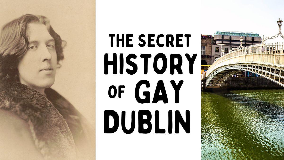The Secret History of Gay Dublin Walking Tour Saturday 25th September