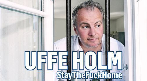 Uffe Holm - StayTheF***Home \/ OBS: Ny dato