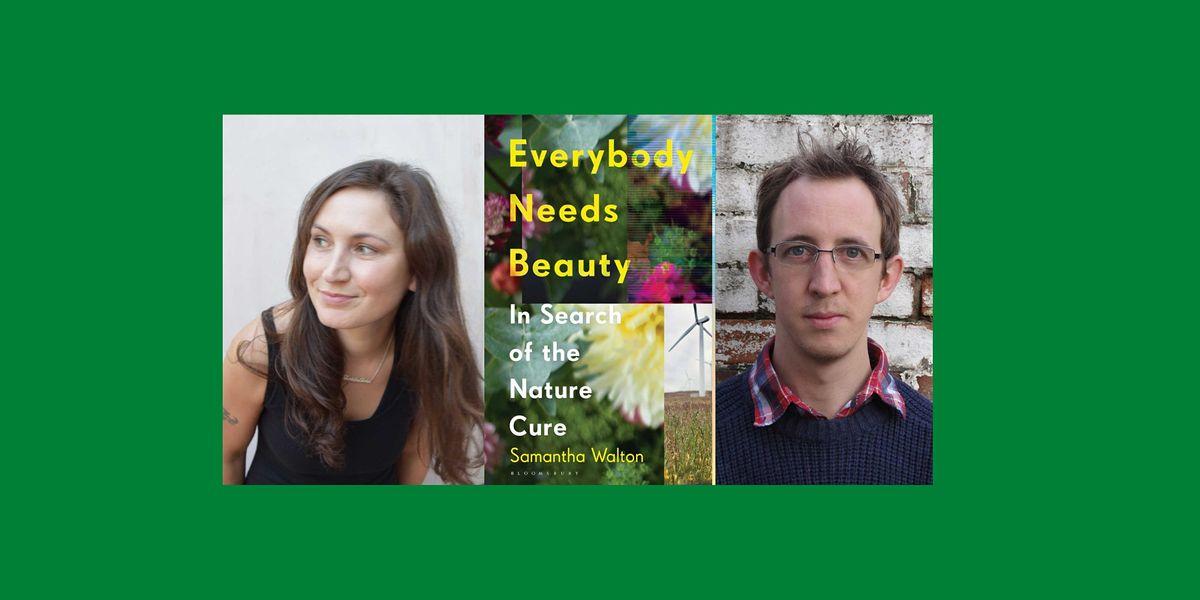 Everybody Needs Beauty: Samantha Walton on the Nature Cure