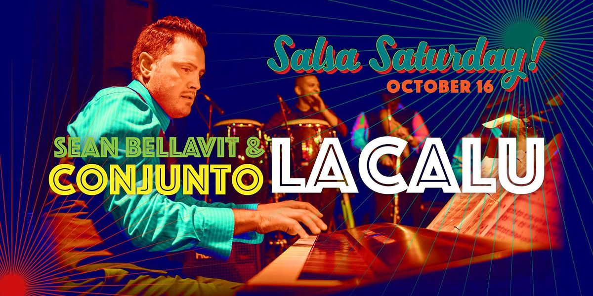 Salsa Saturday with  Sean Bellaviti & Conjunto Lacalu
