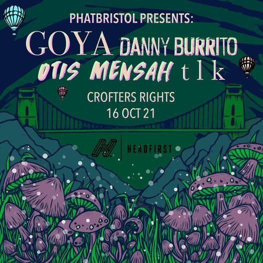 GOYA + OTIS MENSAH + Danny Burrito + t l k