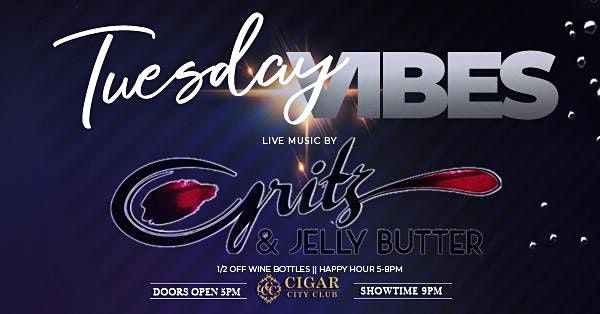 Tuesday Vibes: Live Music with Gritz & Jelly Butter