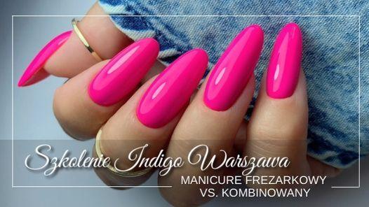 Szkolenie Manicure Frezarkowy vs Kombinowany