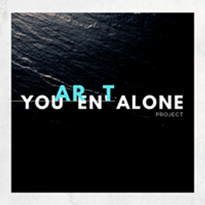 You Aren't Alone Project
