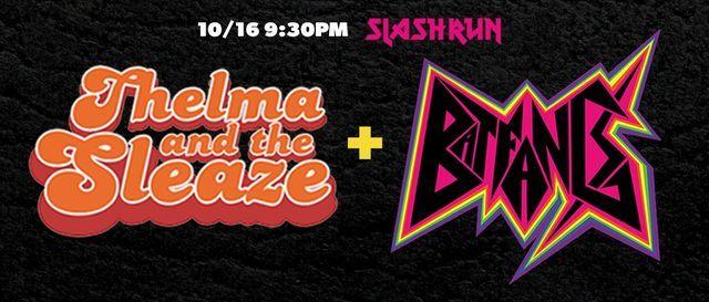 Thelma & The Sleaze \/\/ Bat Fangs