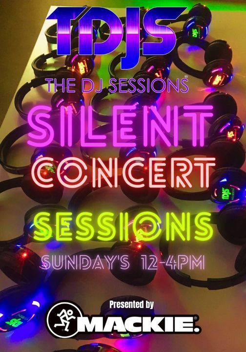 """The DJ Sessions presents """"Silent Concert"""" Sunday's 9\/5\/21"""