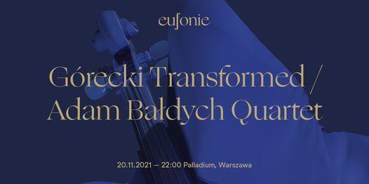 Eufonie 2021 - G\u00f3recki Transformed \/ Adam Ba\u0142dych Quartet