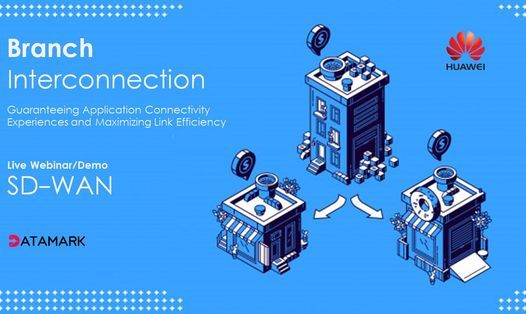 Huaweis Sd Wan Branch Interconnection Online 9 March 2021