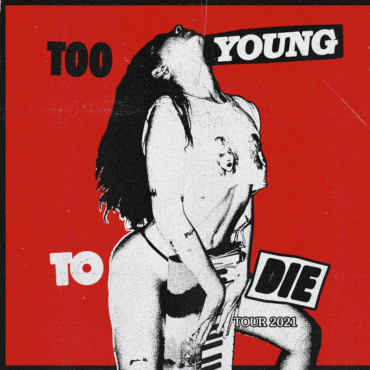 Sizzy Rocket: Too Young To Die Tour