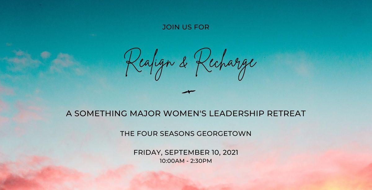 Realign & Recharge: A Something Major Women's Leadership Retreat
