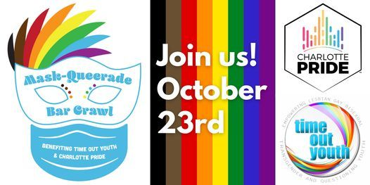 Mask-Queerade Bar Crawl Benefiting Time Out Youth and Charlotte Pride