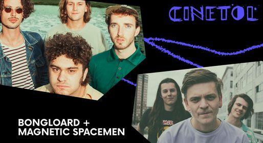 Cinetol presents: Magnetic Spacemen + Bongloard