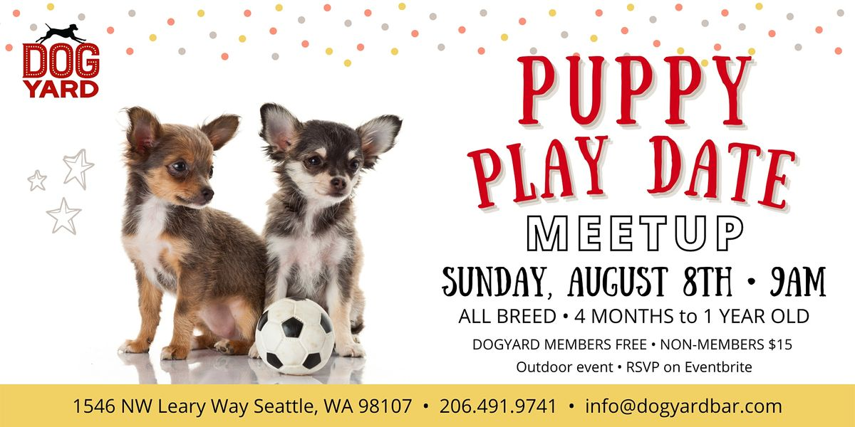 Puppy Play Date Meetup at the Dog Yard