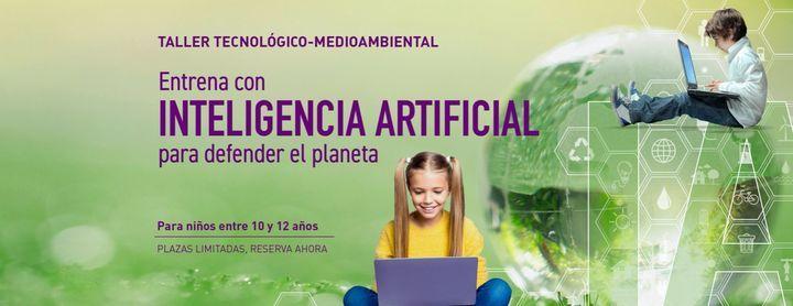 Taller tecnol\u00f3gico medioambiental: Crea tu inteligencia artificial