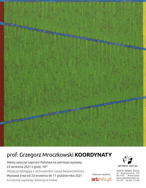 Wernisa\u017c wystawy prof. Grzegorza Mroczkowskiego: KOORDYNATY
