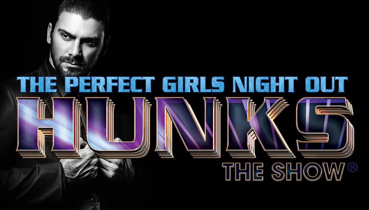HUNKS The Show at The Gentlemen's Club (Charlotte, NC) 10\/3\/21