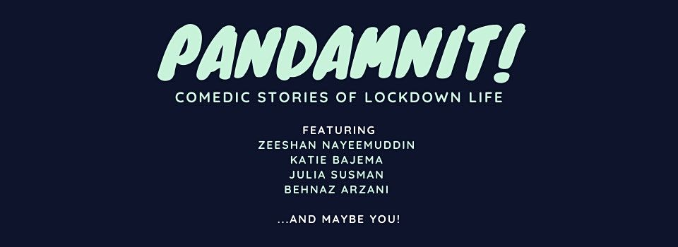 PANDAMNIT! Comedic Stories about Lockdown Life (IN-PERSON)