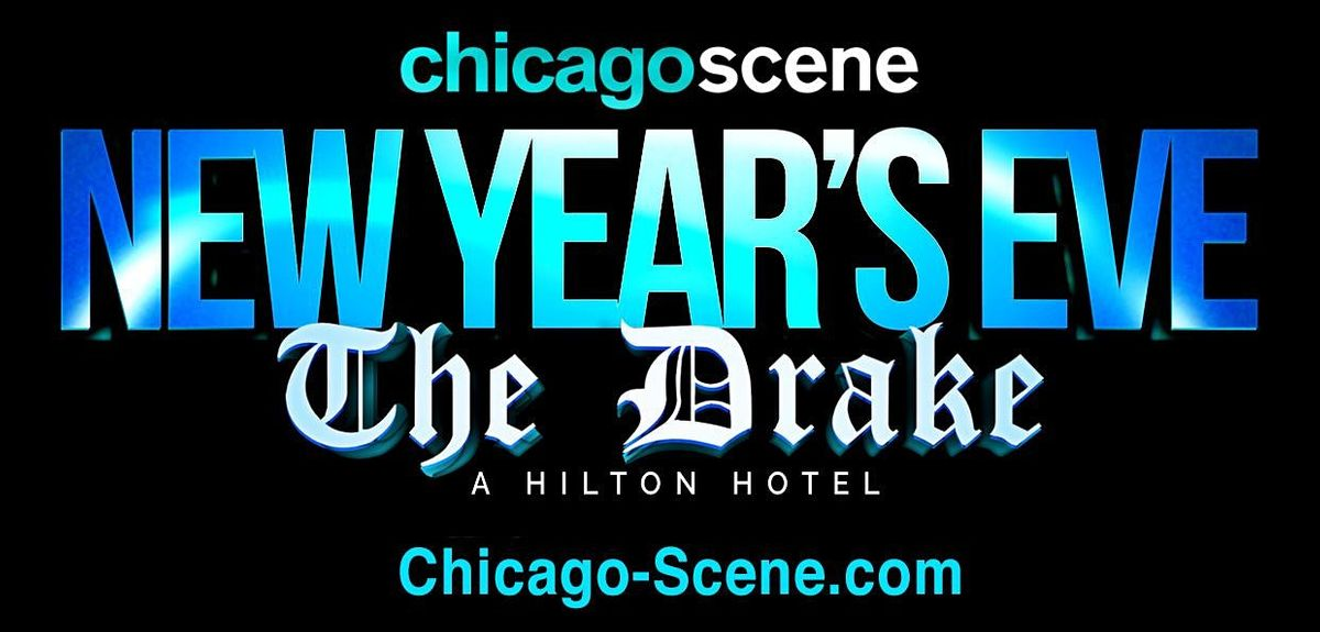 New Year's Eve Party - The Drake Hotel Chicago 2022 - Chicago Scene