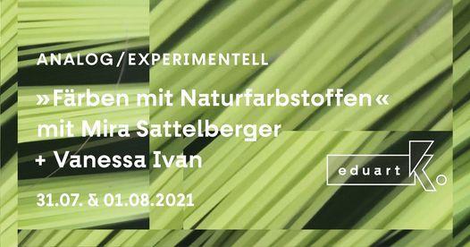 \u00bbF\u00e4rben mit Naturfarbstoffen\u00bb w\/ Mira Sattelberger und Vanesa Ivan