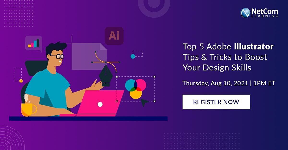 Webinar - Top 5 Adobe Illustrator Tips & Tricks to Boost Your Design Skills