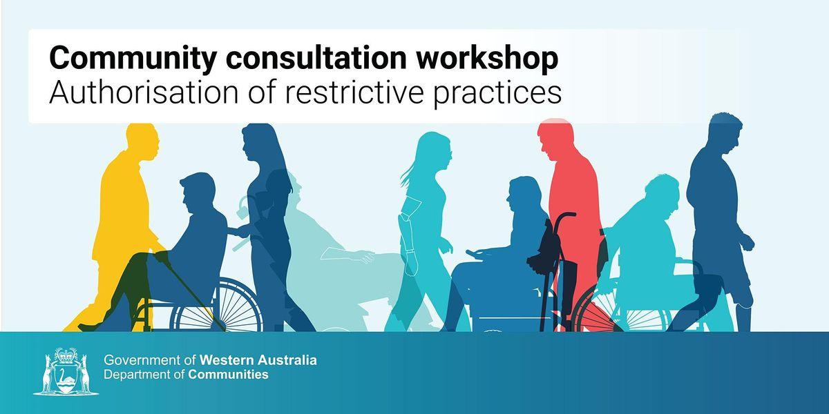 Authorisation of Restrictive Practices  - Online Community Consultation
