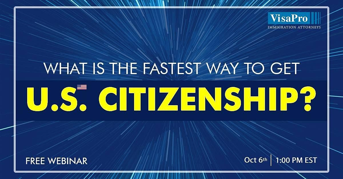What Is The Fastest Way To Get U.S. Citizenship?