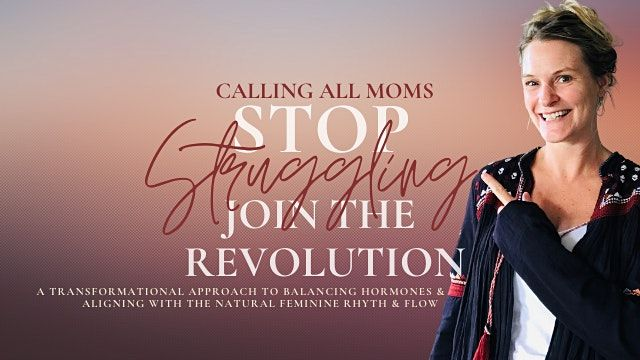Stop the Struggle, Reclaim Your Power as a Woman (AUCKLAND)