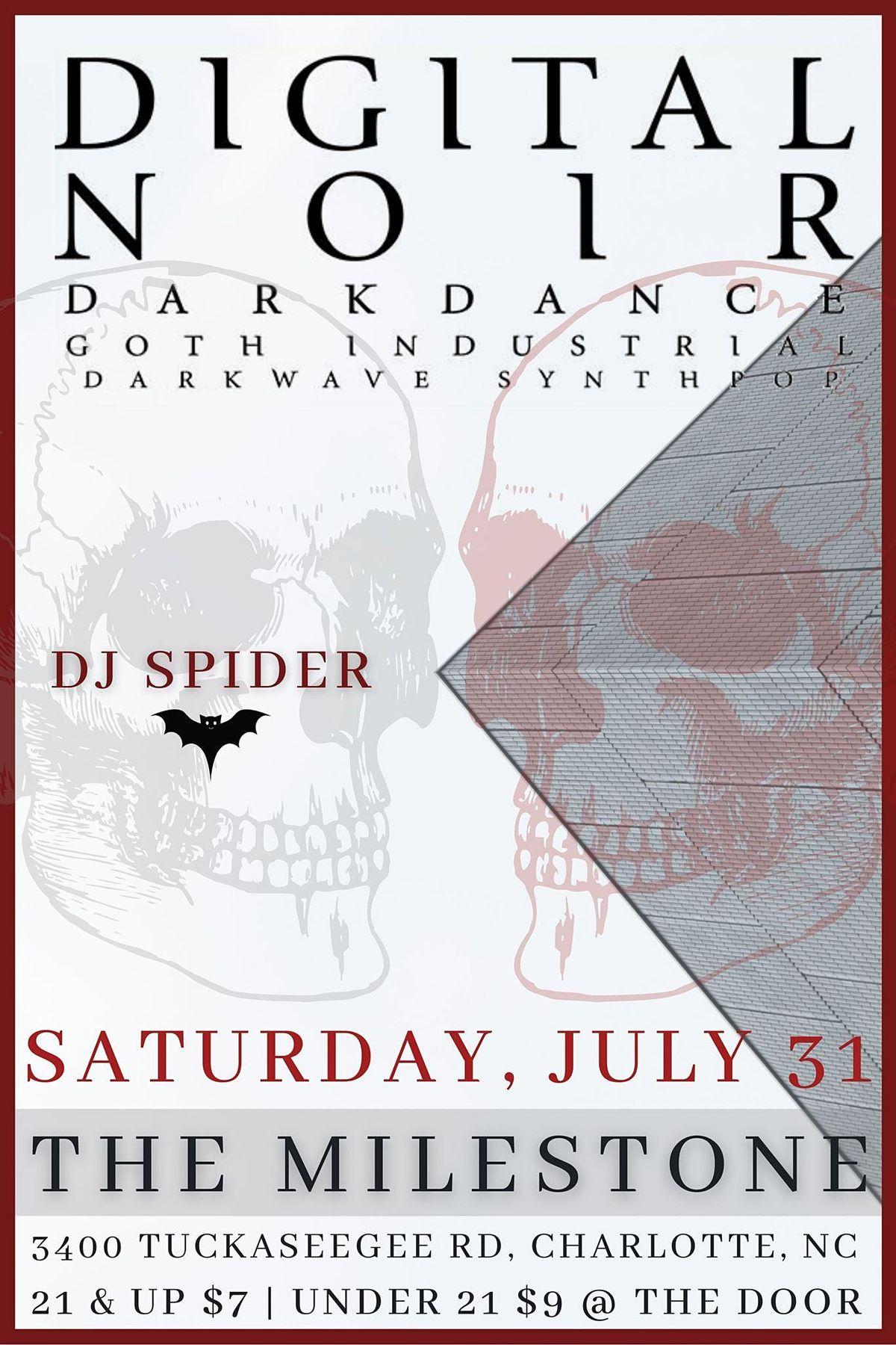 DIGITAL NOIR w\/ DJ SPIDER at The Milestone Club on Saturday July 31st 2021