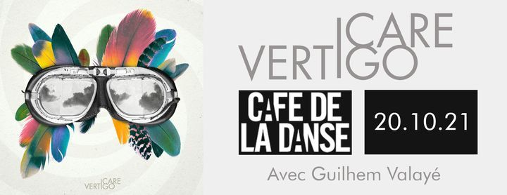 Icare Vertigo + Guilhem Valay\u00e9 au Caf\u00e9 de la Danse