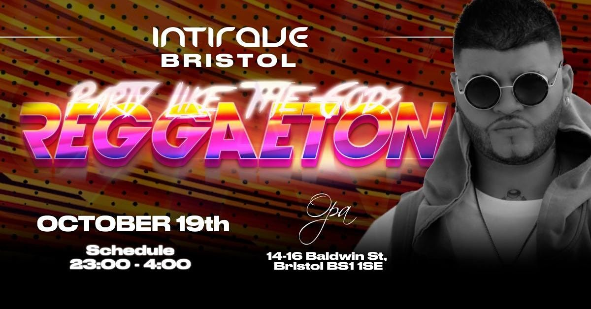 Intirave Bristol   Party Like the Gods