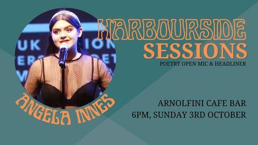ARNOLFINI PRESENTS: Harbourside Sessions - Poetry Open Mic & HEADLINER: Angela Innes
