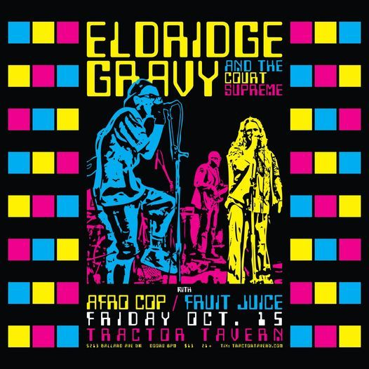 Eldridge Gravy & The Court Supreme w\/ Afrocop & Fruit Juice