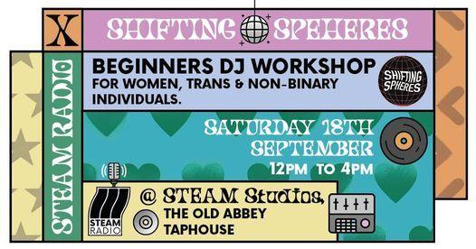 STEAM Radio X Shifting Spheres - Beginner DJ workshops