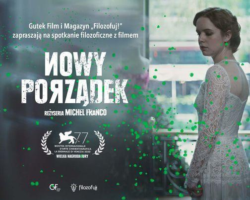"""Spotkanie filozoficzne z filmem """"Nowy porz\u0105dek"""" re\u017c. Michel Franco"""