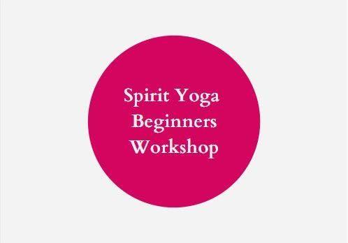 Spirit Yoga Beginners Workshop